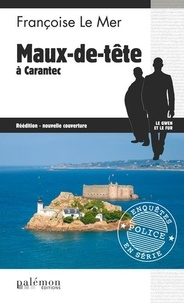 Françoise Le Mer - Le Gwen et Le Fur Tome 13 : Maux-de-tête à Carantec.