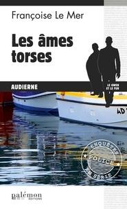 Françoise Le Mer - Le Gwen et Le Fur Tome 14 : Les âmes torses.