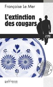 Françoise Le Mer - Le Gwen et Le Fur Tome 17 : L'extinction des cougars.