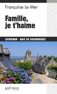 Françoise Le Mer - Le Gwen et Le Fur Tome 18 : Famille, je t'haime.