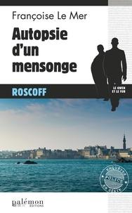 Françoise Le Mer - Le Gwen et Le Fur Tome 19 : Autopsie d'un mensonge.