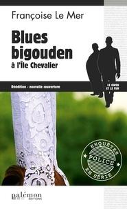 Françoise Le Mer - Le Gwen et Le Fur Tome 5 : Blues bigouden à l'île Chevalier.