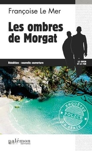 Françoise Le Mer - Le Gwen et Le Fur Tome 7 : Les ombres de Morgat.