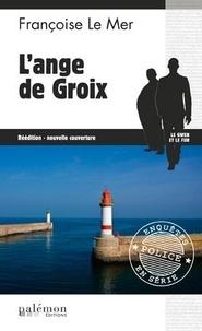 Françoise Le Mer - Le Gwen et Le Fur Tome 9 : L'ange de Groix.