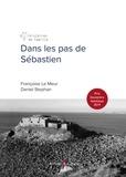 Françoise Le Meur et Daniel Stéphan - Dans les pas de Sébastien.