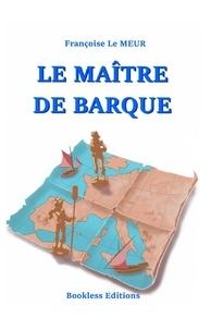 Françoise Le Meur - Le maître de barque.