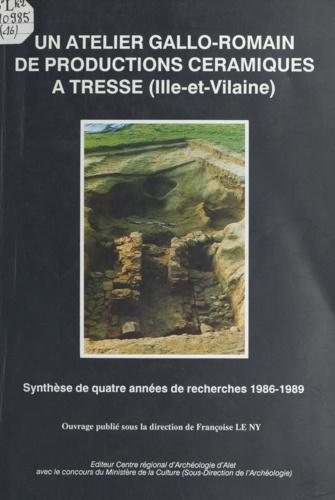 Un atelier gallo-romain de productions céramiques à Tresse, Ille-et-Vilaine. Synthèse de quatre années de recherches 1986-1989