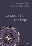 Françoise Le Roux et Christian-J Guyonvarc'h - La société celtique.