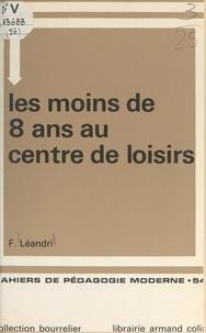 Françoise Léandri et Lily Boulay - Les moins de 8 ans au centre de loisirs.