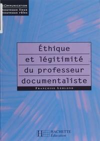 Françoise Leblond - Éthique et légitimité du professeur documentaliste.