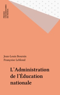 Françoise Leblond et Jean-Louis Boursin - L'administration de l'Education nationale.
