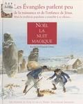 Françoise Lebrun et Andrée Bienfait - Noël, la nuit magique.