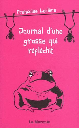 Françoise Leclère - Journal d'une grosse qui réfléchit.