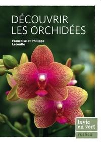 Françoise Lecoufle - Découvrir les orchidées.