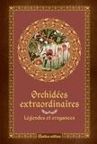 Françoise Lecoufle et Philippe Lecoufle - Orchidées extraordinaires - Légendes et croyances.