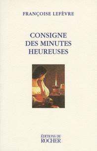 Françoise Lefèvre - Consigne des minutes heureuses - [nouvelles.
