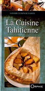 Françoise Lefèvre - La cuisine tahitienne.