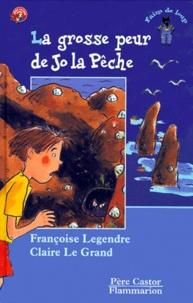 Françoise Legendre et Claire Le Grand - La grosse peur de Jo la Pêche.