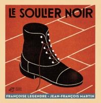 Françoise Legendre et Jean-François Martin - Le soulier noir.