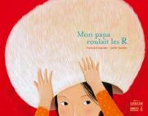Françoise Legendre et Judith Gueyfier - Mon papa roulait les R.