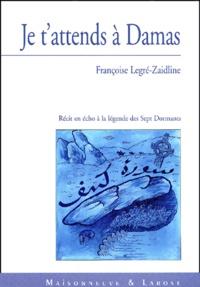 Je tattends à Damas. Récit en écho à la légende des Sept Dormants.pdf