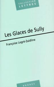 Françoise Legré-Zaidline - Les glaces de Sully.