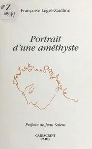 Françoise Legré-Zaidline et Jean Salem - Portrait d'une améthyste.