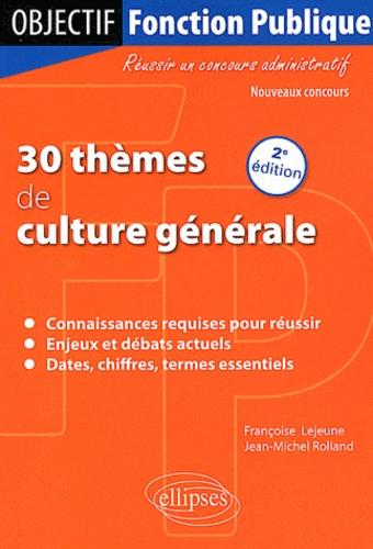 Françoise Lejeune et Jean-Michel Rolland - 30 thèmes de culture générale.