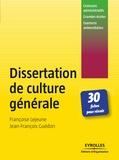 Françoise Lejeune et Jean-François Guédon - Dissertation de culture générale - 30 Fiches pour réussir.