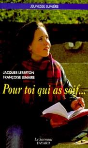 Françoise Lemaire et Jacques Lebreton - Pour toi qui a soif.