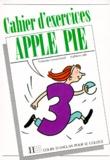 Françoise Lemarchand et Kathleen Julié - Anglais 3e Apple Pie - Cahier d'exercices.