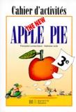Françoise Lemarchand et Kathleen Julié - Anglais 3e LV1 The New Apple Pie - Cahier d'activités.