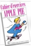 Françoise Lemarchand et Kathleen Julié - Anglais 4e Apple Pie - Cahier d'exercices (cours d'anglais pour le collège).