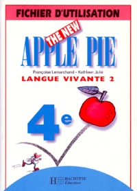 Françoise Lemarchand et Kathleen Julié - Anglais 4e LV2 The New Apple Pie - Fichier d'utilisation.
