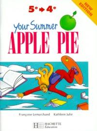 Françoise Lemarchand et Kathleen Julié - Anglais 5e-4e Your summer Apple Pie.