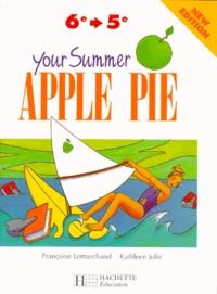 Françoise Lemarchand et Kathleen Julié - Anglais 6e-5e Your Summer Apple Pie.