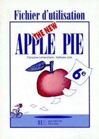 Françoise Lemarchand et Kathleen Julié - Anglais 6e The New Apple Pie - Fichier d'utilisation.