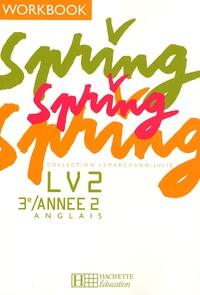 Françoise Lemarchand et Kathleen Julié - Spring Anglais LV2 3e / Année 2 - Workbook.