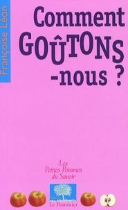 Françoise Léon - Comment goûtons-nous ?.