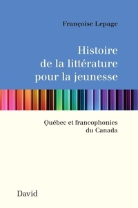 Françoise Lepage - Histoire de la littérature pour la jeunesse - Québec et francophonie du Canada.