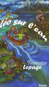 Françoise Lepage - Léo sur l'eau.
