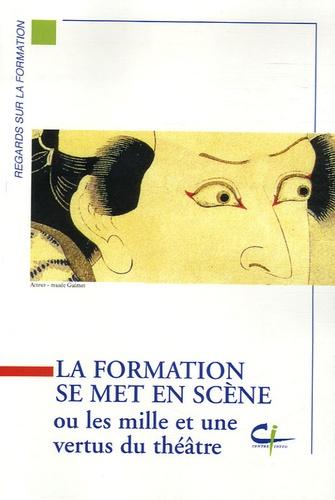 Françoise Leplâtre - La formation se met en scène - Ou les mille et une vertus du théâtre.