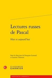 Françoise Lesourd et Laurent Thirouin - Lectures russes de Pascal - Hier et aujourd'hui.
