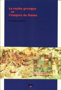 Françoise Létoublon - La ruche grecque et l'empire de Rome.