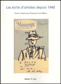 Françoise Levaillant et  Collectif - Les écrits d'artistes depuis 1940 - Actes du colloque international Paris et Caen, 6-9 mars 2002.