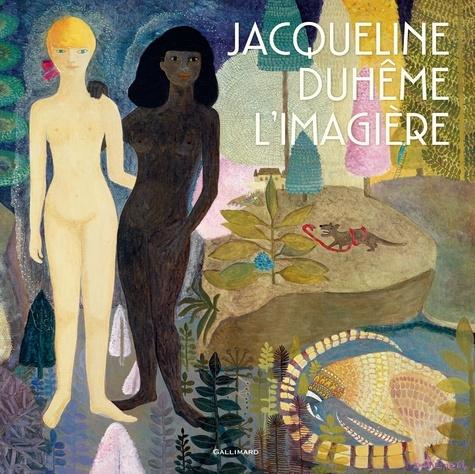 Françoise Lévêque et Jacqueline Duhême - Jacqueline Duhême, l'imagière.