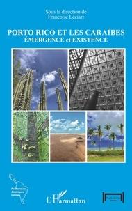 Françoise Léziart - Porto Rico et les Caraïbes - Emergence et existence.