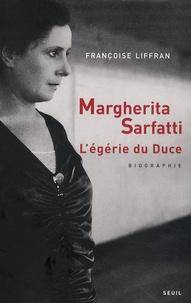 Françoise Liffran - Margherita Sarfatti - L'égérie du Duce.