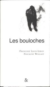 Françoise Lison-Leroy et Pascaline Wollast - Les bouloches.