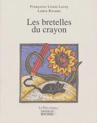 Françoise Lison-Leroy et Laura Rosano - Les bretelles du crayon.